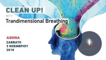 CLEAN UP!   Trandimensional Breathing Σάββατο  3 Νοεμβρίου 2018
